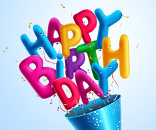 Happy Birthday Balloons Vector Concept Design. Happy Birthday 3d Balloon Colorful Text With Confetti Element For Kids Birth Day Surprise Greeting Celebration. Vector Illustration