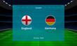 England vs Germany football scoreboard. Broadcast graphic soccer