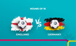 Round of 16 of the euro football championship England national team and Germany national team. Vector illustration of football 2020 matches.