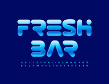 Vector Futuristic Logo Fresh Bar. Blue Glossy Font. Modern Alphabet Letters And Numbers Set