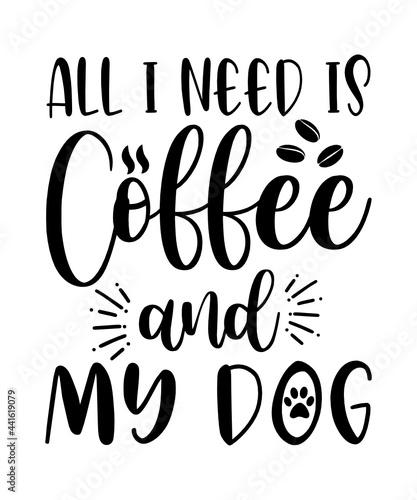 Canvastavla Mom svg, All I need is coffee and my dog
