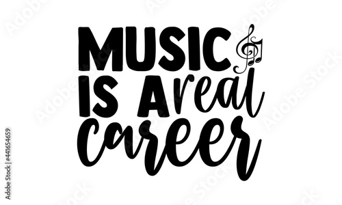 Fotografie, Obraz Music is a real career - Musician Hand drawn lettering phrase isolated on white