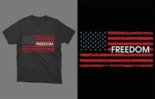 Freedom American Flag T-Shit Vector Design, Patriotic, Veteran,  Patriotic Gift Idea, Military Veterans, Gifts For Military, Coffee Mugs, Military Birthday, Deployment,