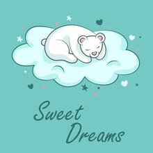 Sweet Dreams. Cute Little Bear. Baby Bear Sleeping On The Cloud. Hand Drawn Vector Illustration Of A Cute Bear Sleeping On The Cloud.