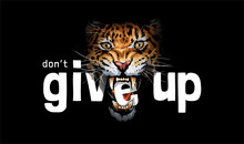 Don't Give Up Slogan With E Letter In Leopard Mouth On Black Background Vector Illustration