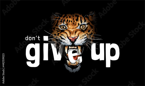 Fényképezés don't give up slogan with e letter in leopard mouth on black background vector i