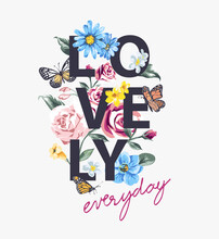 Lovely Everyday Calligraphy Slogan With Colorful Flowers And Butterflies Vector Illustration