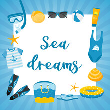 A Square Postcard With A Blue Striped Frame And The Words Sea Dreams Elements Of A Sea Beach Holiday: Swimsuit, Shell, Mask, Fins, Bag, Lifebuoy, Flip-flops, Glasses. Vector Illustration.Flat Style.