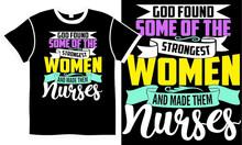 God Found Some Of The Strongest Women And Made Them Nurse, Superhero Nurse, International Nurses Day, Muse Lover Isolated Vintage Design Clothing
