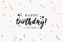 Happy Birthday Congratulations Banner Design With Confetti, Balloons And Glossy Glitter Ribbon For Party Holiday Background. Vector Illustration