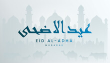 Eid Al Adha Mubarak The Celebration Of Muslim Community Festival Background, Banner, Greeting Design With Gradient Blue And White Color Theme. Silhouette Mosque, Lamb, Goat And Camel.