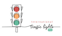 International Traffic Lights Day Vector Background, Banner, Poster With Lettering Traffic Lights. Semaphore One Line Art Illustration