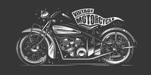 Original Monochrome Vector Illustration In Retro Style. American Motorcycle Custom Made. T-shirt Design