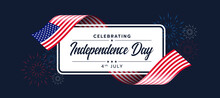 Celebrating Independence Day Of United States Of America Text On White Banner With Usa Flag Ribbon Waving Around And Fire Work On Dark Blue Backround Vector Design