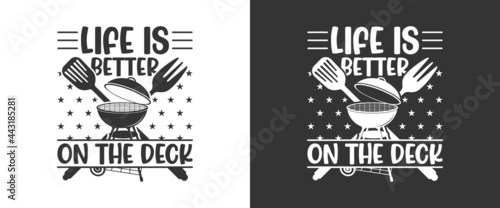 Fotografie, Obraz Life Is Better On The Deck, BBQ Quote Design, Grilling Quote Design, Printable vector design for T-shirt, Mug, Glass, Bag, Cap, Apron, Pot Holder, And More