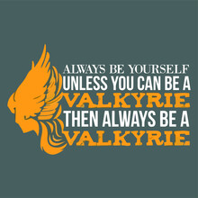 Always Be Yourself Valkyrie Art Idea Art Tie Dye Design Vector Illustration For Use In Design And Print Poster Canvas