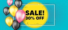 Sale 30 Percent Off Discount. Balloons Frame Promotion Banner. Promotion Price Offer Sign. Retail Badge Symbol. Sale Text Frame Background. Party Balloons Banner. Vector