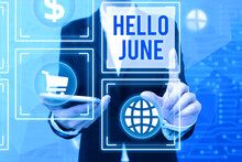 Writing Displaying Text Hello June. Business Concept A New Month To Plan Your Activities For Fun And Adventures Lady In Uniform Holding Phone Pressing Virtual Button Futuristic Technology.