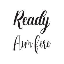 Ready Aim Fire Letter Quote
