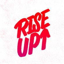 Rise Up. Vector Handwritten Lettering Text.