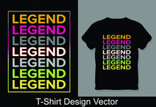 Legend T-Shirts Vector Design Best Quality, Legend  Shirts, Daddy And Me Shirts, Mommy And Me Shirt, Funny Family Shirts, Matching Dad, And Baby Shirts, Legend Dad Shirt, Legacy