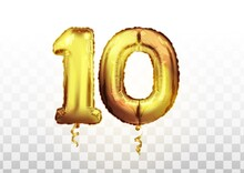 Vector Realistic Anniversary Celebrating Golden Ballons Number 10, Floating In The Air. Golden Balloon Number Of Ten