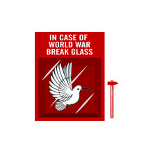 """""""In Case Of World War Break Glass"""". A Pigeon Of Peace, In A Box Of Emergency Items. Draw And Text, Sublimation Design And Vector T-shirt Fashion Design."""