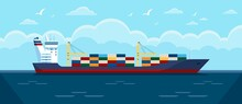 Cargo Ship In Ocean. Commercial Freight Vessel With Containers In Sea. Maritime Commerce Delivery, Shipping Industry Vector Illustration. Heavy Industrial Shipment, Trade Marine Service