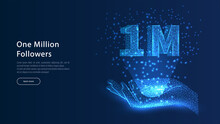 1 Million , 1 Million On Hand  Happy Banner Celebrate, Vector Polygon Image Blue Triangle Glowing Research Future Technology