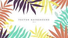 Vector Background With Tropical Colorful Palm Leaves, Eps 10.