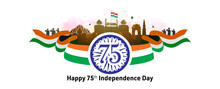 Independence Day India. 75 Years Journey Of Freedom And 15th August Celebration Background On Red Fort With Tricolour Indian Flag Illustration