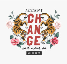 Accept Change Slogan With Tigers And Roses Vector Illustration