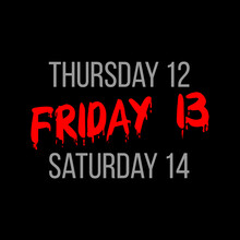 Bloody Text Friday 13 Between Thursday 12 And Saturday 14