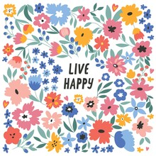Live Happy. Vector Illustration With Hand Drawn Lettering And Flowers. Holiday, Event, Anniversary Celebration, Party Invitation Card, T-shirt Print
