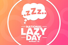 National Lazy Day. August 10. Holiday Concept. Template For Background, Banner, Card, Poster With Text Inscription. Vector EPS10 Illustration.