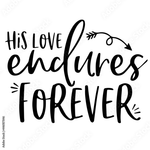 Fotografia his love endures forever inspirational funny quotes, motivational positive quote