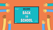 Welcome Back To School. Students, Children Pull Their Hands In The Classroom In The Classroom. Text On The Board. Modern Design For Banners, Covers,posters, Websites And Advertising Materials.