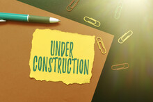 Text Sign Showing Under Construction. Internet Concept Project That Is Unfinished But Actively Being Worked On Thinking New Bright Ideas Renewing Creativity And Inspiration