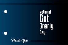 National Get Gnarly Day. Holiday Concept. Template For Background, Web Banner, Card, Poster, T-shirt With Text Inscription