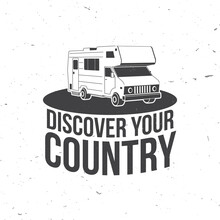Discover Your Country Badge, Logo Inspiration Quotes With Motorhome, Caravan Car Silhouette. Vector Illustration. Motivation For Traveling Poster Typography.