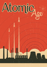 Atomic Age, Retro Science Propaganda Posters Style Illustration, Nuclear Power Plant, Rockets