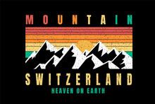 T-shirt White Mountain Switzerland Heaven On Earth