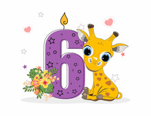 Cute Cartoon Little Giraffe With Number Six. Perfect For Greeting Cards, Party Invitations, Posters, Stickers, Pin, Scrapbooking, Icons.