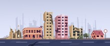 Ghetto Street With Ruined Abandoned House And Old Building. Dilapidated Dwellings Stand On Roadside, Destroyed Broken Town Ruins After Explosion, Natural Disaster War Or Earthquake Vector Illustration