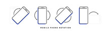 Smartphones With Different Rotate Position. Turn Your Phone Whatever. Modern Vector Illustration