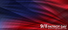 Patriot Day. September 11 We Will Never Forget Patriot Day Background. United States Flag Poster.