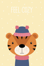 A Christmas Card. Feel Cozy. Cute Cartoon Tiger In A Hat And Scarf. A Children's Poster. Vector Illustration