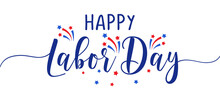 Happy Labor Day - Labour Day USA With Motivational Text. Good For T-shirts, September First Monday, USA Holiday. United States National Flag Colors And Hand Lettering Text Design.
