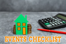 Text Sign Showing Events Checklist. Conceptual Photo Invaluable Tool For Successfully Managing Your Events Computing House Upgrade Budget, New Household Budgeting Ideas