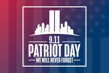 Patriot Day. 9.11. We Will Never Forget. Template For Background, Banner, Card, Poster With Text Inscription. Vector EPS10 Illustration.